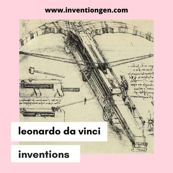 20 Contributions of Leonardo da Vinci's Evergreen Inventions