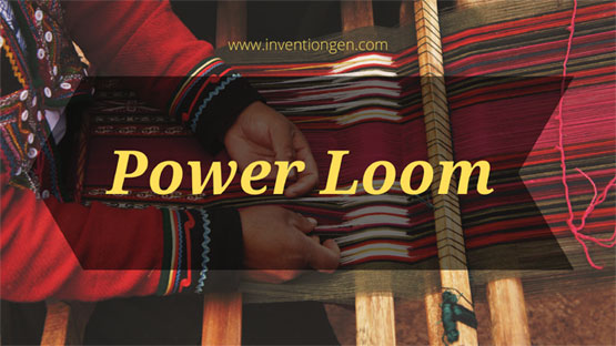 How Invention of Power Loom Changed the World