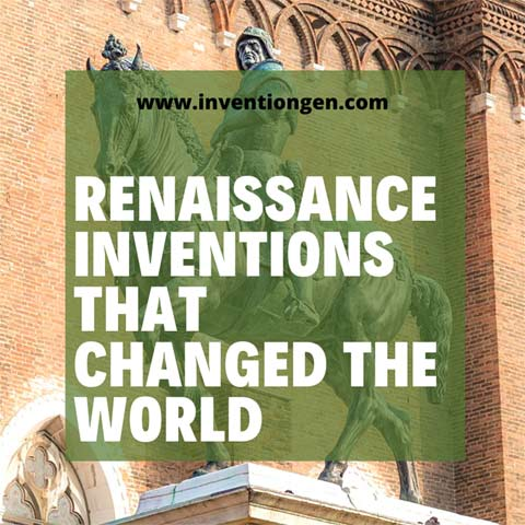 renaissance inventions that changed the world