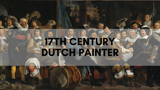 17th Century Dutch Painter – Role and Contribution