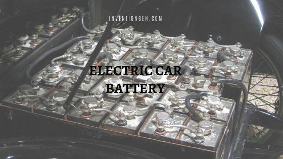 Electric Car Battery – Type | Performance | Mileage