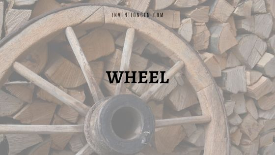 When was the Wheel Invented – Wheel Then and Now