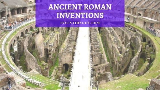 47 Ancient Roman Inventions and Discoveries