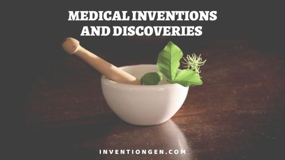 300 Medical Inventions and Discoveries – Antiquity to Modern