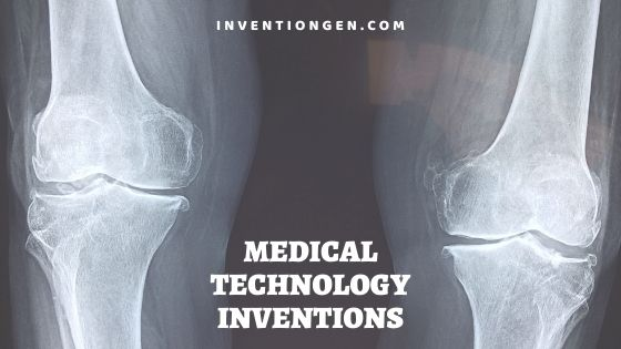 20 Greatest Medical Technology Inventions of All times
