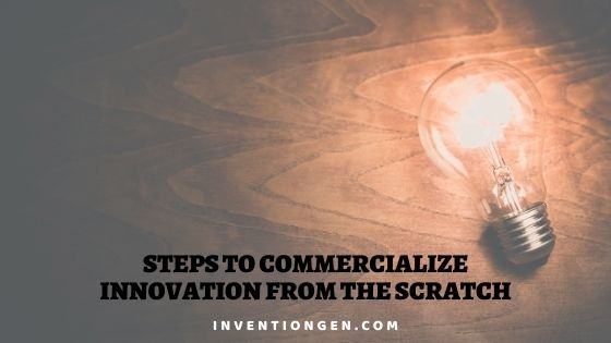 10 Steps to Commercialize – I Have An Idea For a Product