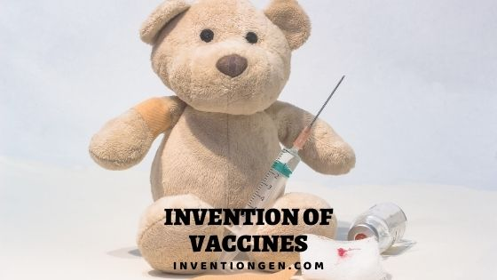 Invention of Vaccines – TimeLine | History | Inventors