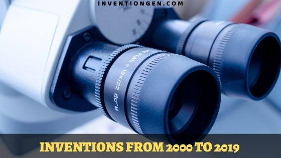 30 Remarkable Inventions Made from 2000 to 2019